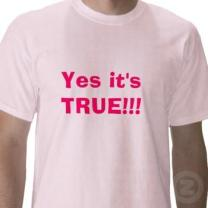 5856756683_yes_its_true_tshirt_p235468792175613195b77an_400_answer_2_xlarge